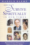 How to survive spiritually in our time
